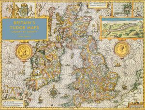 Britain's Tudor Maps: County by County