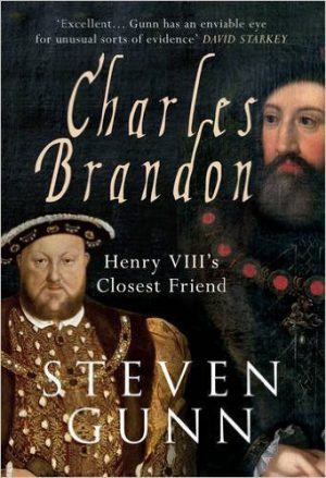 Charles Brandon: Henry VIII's Closest Friend